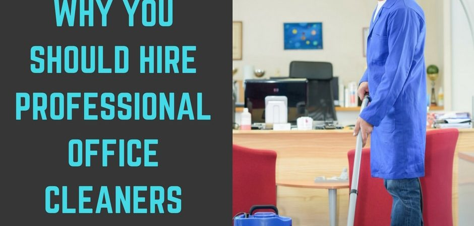 7 Reasons Why You Should Hire Professional Cleaners for Your Business Establishment
